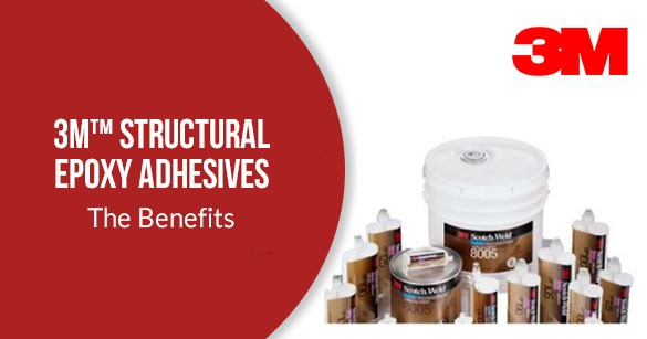 3M™ Structural Epoxy Adhesives - The Benefits