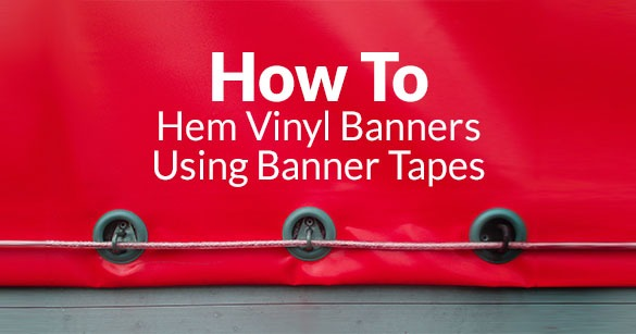 Hemming Banners Has Never Been Easier